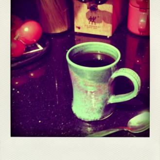 ...wake up with a coffee in one of my favourite cups